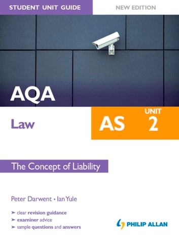 AQA AS Law Student Unit Guide New Edition: Unit 2 The Concept of Liability ebook by Ian Yule,Peter Darwent