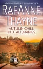 Autumn Chill in Utah Springs ebook by RaeAnne Thayne