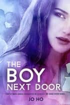 The Boy Next Door - A Novella ebook by Jo Ho
