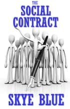The Social Contract ebook by Skye Blue