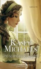 Uno scandaloso segreto Ebook di Kasey Michaels