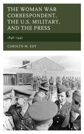The woman war correspondent the us military and the press the woman war correspondent the us military and the press 18461947 fandeluxe Document