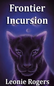 Frontier Incursion ebook by Leonie Rogers