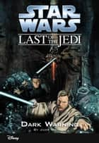 Star Wars: The Last of the Jedi: Dark Warning (Volume 2) - Book 2 ebook by Jude Watson