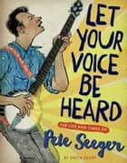 Let Your Voice Be Heard ebook by Anita Silvey