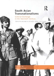 South Asian Transnationalisms - Cultural Exchange in the Twentieth Century ebook by Babli Sinha