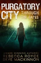Purgatory City ebook by Skye MacKinnon, Rebecca Royce