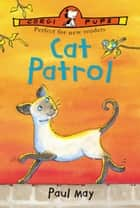 Cat Patrol ebook by Mr Paul May