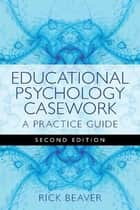 Educational Psychology Casework ebook by Rick Beaver