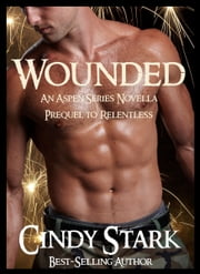 Wounded (An Aspen Series Novella) ebook by Cindy Stark