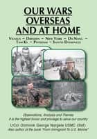 Our Wars Overseas And At Home ebook by Dominik George Nargele