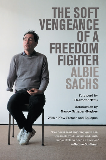 The Soft Vengeance of a Freedom Fighter ebook by Albie Sachs