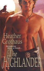 The Highlander ebook by Heather Grothaus