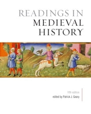 Readings in Medieval History, Fifth Edition ebook by Patrick Geary