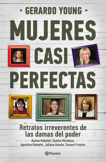Mujeres casi perfectas ebook by Gerardo Young