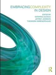 Embracing Complexity in Design ebook by Katerina Alexiou,Jeffrey Johnson,Theodore Zamenopoulos