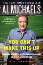 You Can't Make This Up ebook by Al Michaels,L. Jon Wertheim