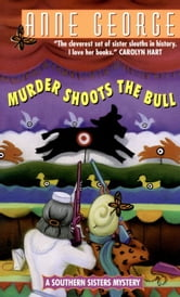 Murder Shoots the Bull ebook by Anne George