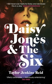 Daisy Jones and The Six - '2019's first pop-culture sensation' – Telegraph ebook by Taylor Jenkins Reid