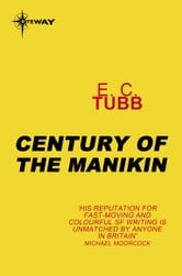 Century of the Manikin ebook by E.C. Tubb