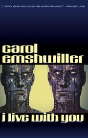 I Live with You ebook by Emshwiller, Carol