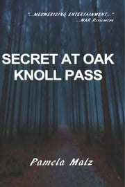 Secret at Oak Knoll Pass ebook by Pamela Malz