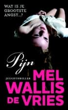 Pijn ebook by Mel Wallis de Vries