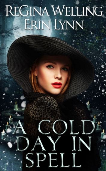 A Cold Day in Spell ebook by ReGina Welling,Erin Lynn