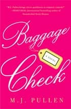 Baggage Check ebook by M.J. Pullen
