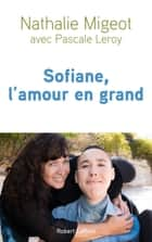 Sofiane, l'amour en grand ebook by Nathalie MIGEOT, Pascale LEROY