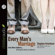 Every Man's Marriage - An Every Man's Guide to Winning the Heart of a Woman audiobook by Stephen Arterburn