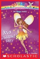 Night Fairies #1: Ava the Sunset Fairy - A Rainbow Magic Book ebook by Daisy Meadows