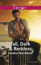 Tall, Dark & Reckless ebook by Heather MacAllister