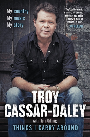 Things I Carry Around ebook by Troy Cassar-Daley,Tom Gilling