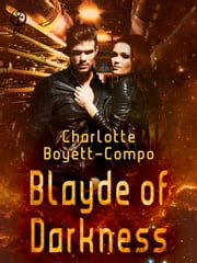 Blayde of Darkness ebook by Charlotte Boyett-Compo