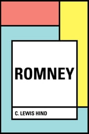 Romney ebook by C. Lewis Hind