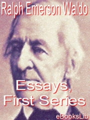 Essays, First Series ebook by Waldo Emerson, Ralph