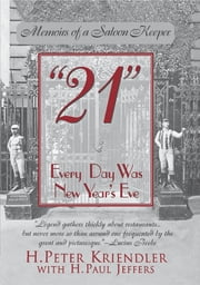 21 - Every Day Was New Year's Eve ebook by H. Peter Kriendler,Paul Jeffers