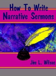 How to Write Narrative Sermons ebook by Wilson, Jim L.