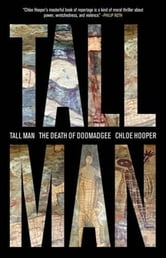 Tall Man - The Death of Doomadgee ebook by Chloe Hooper