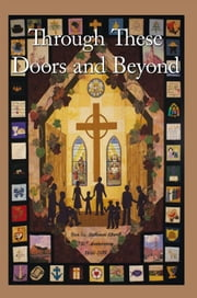 Through These Doors and Beyond ebook by First Evangelical Lutheran Church