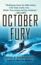 October Fury ebook by Peter A. Huchthausen