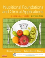 Nutritional Foundations and Clinical Applications - A Nursing Approach ebook by Sylvia Escott-Stump,Suzanne Dorner,Michele Grodner
