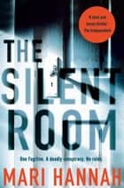 The Silent Room ebook by Mari Hannah