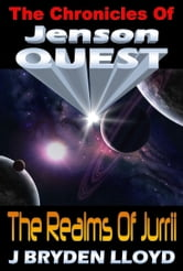 The Chronicles Of Jenson Quest: The Realms Of Jurrii ebook by J Bryden Lloyd