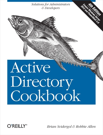 Active Directory Cookbook - Solutions for Administrators & Developers ebook by Brian Svidergol,Robbie Allen