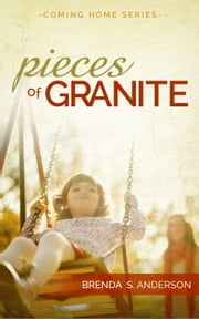 Pieces of Granite - Coming Home ebook by Brenda S. Anderson