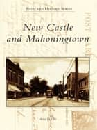 New Castle and Mahoningtown ebook by Anita DeVivo