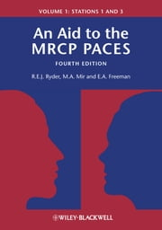 An Aid to the MRCP PACES - Volume 1: Stations 1 and 3 ebook by Robert E. J. Ryder,M. Afzal Mir,E. Anne Freeman