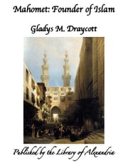 Mahomet: Founder of Islam ebook by Gladys M. Draycott